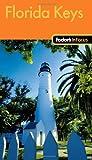Fodor's in Focus Florida Keys, Fodor's Travel Publications, Inc. Staff, 1400005078