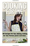 Cooking for One: 365 Recipes For One, Quick and Easy Recipes