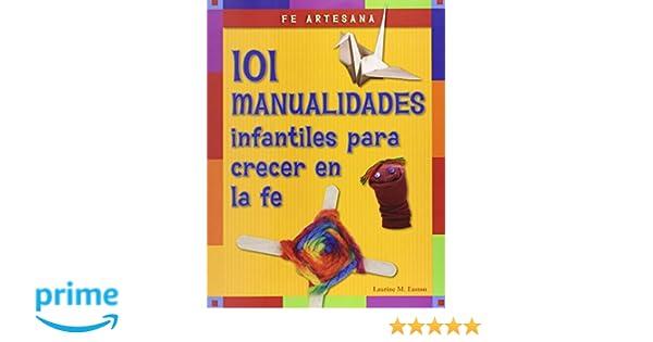 Manualidades Infantiles.Amazon Com Fe Artesana 101 Manualidades Infantiles Para Crecer En