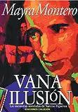 Vana Ilusion, Mayra Montero, 1881748065