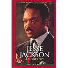 [Jesse Jackson: A Biography] (By: Roger Bruns) [published: November, 2005]