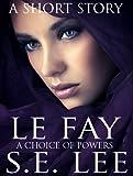Le Fay: a literary fantasy short story