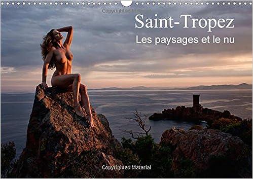 Lire en ligne Saint-Tropez les paysages et le nu : Photos érotiques au bord de la mer et dans la nature. Calendrier mural A3 horizontal 2016 pdf