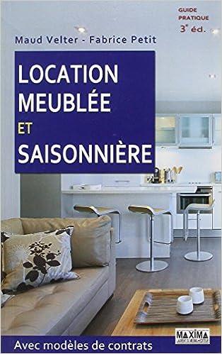 Amazon.fr   Location Meublée Et Saisonnière Avec Modèles De Contrats   Maud  Velter, Fabrice Petit   Livres