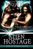 Alien Hostage (Clans of Kalquor Book 10)