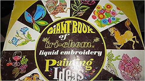 Giant Book Of Tri Chem Liquid Embroidery Painting Ideas Tri Chem