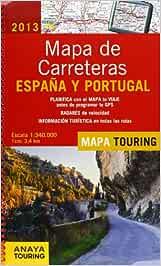Mapa De Carreteras De España Y Portugal 1:340000 - 2013 Mapa Touring: Amazon.es: Anaya Touring: Libros