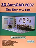 img - for 3D AutoCAD 2007: One Step at a Time book / textbook / text book