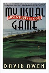 My Usual Game: Adventures in Golf Kindle Edition