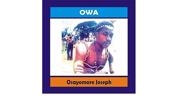 Owa [Explicit] by Osayomore Joseph on Amazon Music - Amazon com