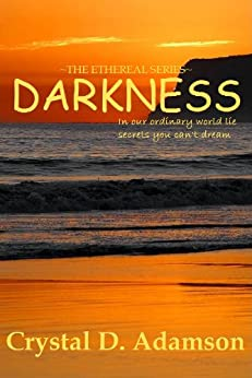 Darkness (The Ethereal Series Book 1) by [Adamson, Crystal]