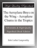 img - for The Aeroplane Boys on the Wing - Aeroplane Chums in the Tropics book / textbook / text book