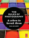 The Rules of Photography and When to Break Them, Jan Kamps, Haje, 0240824334