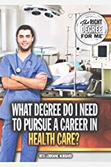 What Degree Do I Need to Pursue a Career in Health Care?(Hardback) - 2015 Edition Hardcover