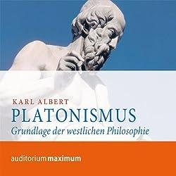 Platonismus. Grundlage der westlichen Philosophie