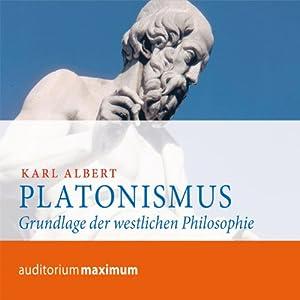 Platonismus. Grundlage der westlichen Philosophie Hörbuch