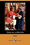 Zadig; Ou, la Destinee, Voltaire, 1409925382