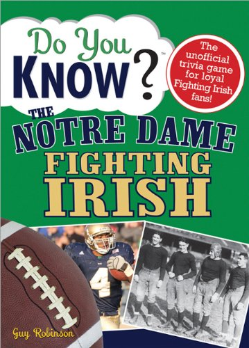 Notre Dame Tailgater - Do You Know the Notre Dame Fighting Irish?: A hard-hitting quiz for tailgaters, referee-haters, armchair quarterbacks, and anyone who'd kill for their team