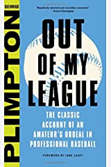 Out of My League: The Classic Account of an Amateur's Ordeal in Professional Baseball Hardcover