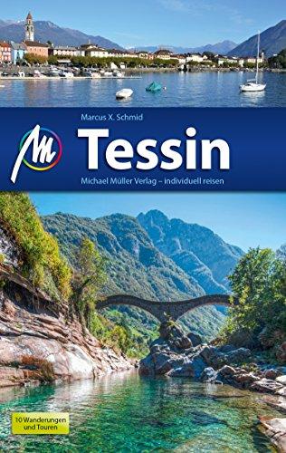 Tessin Reiseführer Michael Müller Verlag: Individuell reisen mit vielen praktischen Tipps (MM-Reiseführer) (German Edition)