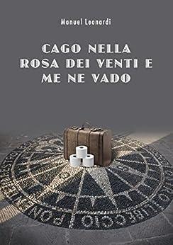 Amazon.com: Cago nella rosa dei venti e me ne vado