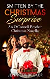Smitten by the Christmas Surprise: An O'Connell Brother Novella (O'Connell Brothers Book 3)