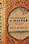 Somewhere a Master: Hasidic Portraits...