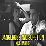 Dangerous Indiscretion | Meg Harris