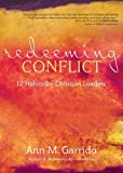 img - for Redeeming Conflict: 12 Habits for Christian Leaders book / textbook / text book