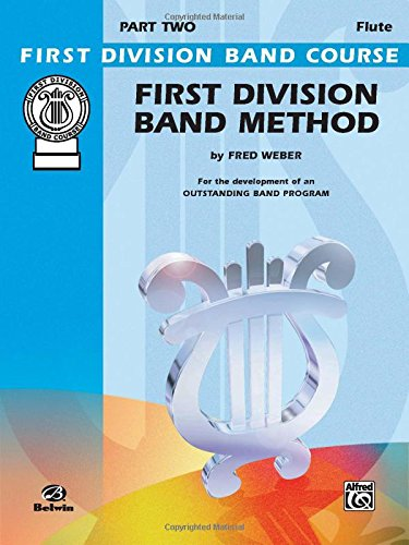 First Division Band Method, Part 2: C Flute (First Division Band Course) First Division Band Method Book
