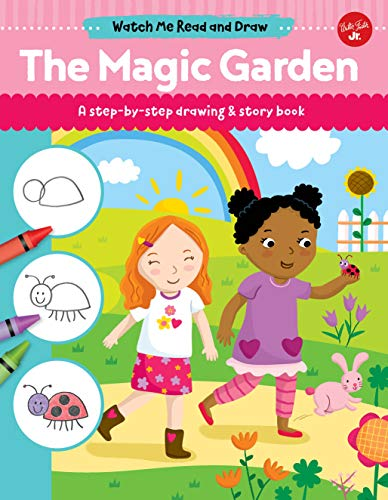 The Magic Garden: A Step-By-Step Drawing & Story Book