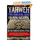 Yahweh, The Biblical God, Is An Alien