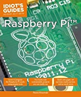 Idiot's Guides: Raspberry Pi Front Cover