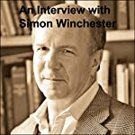 An Interview with Simon Winchester | Simon Winchester