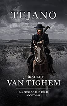Tejano (Master of the Wild Book 3) by [Van Tighem, J. Bradley]