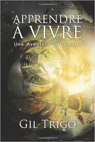 Apprendre A Vivre Une Aventure Spirituelle French Edition