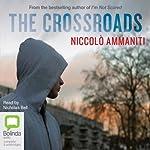 The Crossroads | Niccolò Ammaniti