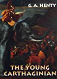The Young Carthaginian, G. A. Henty, 1890623016
