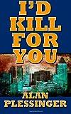 I'd Kill for You, Alan Plessinger, 1466333774