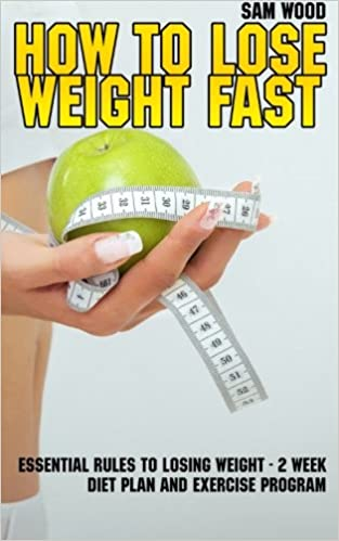 How to Lose Weight Fast: Essential Rules to Losing Weight 2