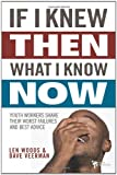 If I Knew Then What I Know Now, Dave Veerman and Len V. Woods, 0310286026