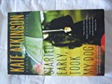 Started Early, Took My Dog[ STARTED EARLY, TOOK MY DOG ] by Atkinson, Kate[ Hardcover ]