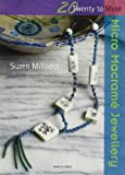 Micro Macrame Jewellery, Suzen Millodot, 1844483495