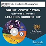 LOT-712 IBM Lotus Notes Domino 7 Developing Web Applications Online Certification Video Learning Made Easy