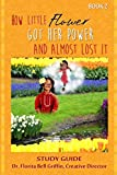 How Little Flower Got Her Power And Almost Lost It: Study Guide (Children of The World Storybook  and Educational Series)