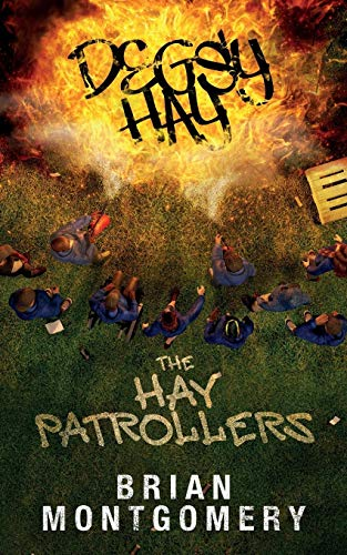 Degsy Hay The Hay Patrollers: EVERY COMMUNITY SHOULD 'AVE'EM (Book Book 2) by [Montgomery, Brian S]