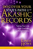 Book Cover for Discover Your Soul's Path Through the Akashic Records: Taking Your Life from Ordinary to ExtraOrdinary