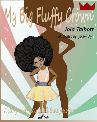 My Big Fluffy Crown: A story embracing all that you are. -