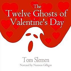 The Twelve Ghosts of Valentine's Day