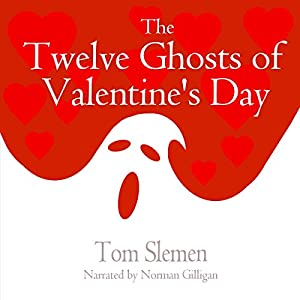 The Twelve Ghosts of Valentine's Day Audiobook